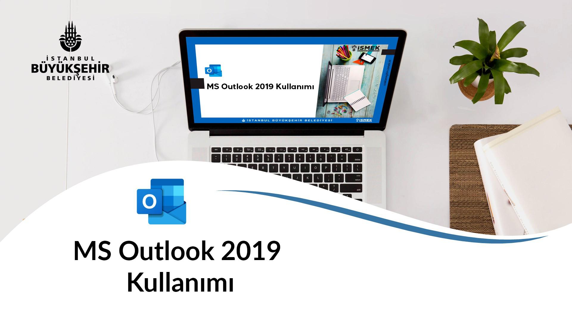 MS Outlook 2019 Kullanımı