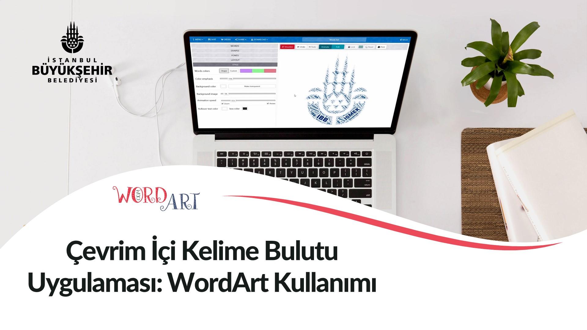 Çevrim İçi Kelime Bulutu Uygulaması: Word Art Kullanımı Kayıtları Başladı