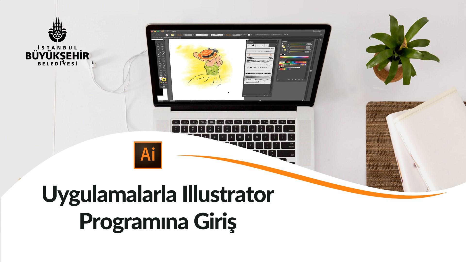 Uygulamalarla Illustrator Programına Giriş Kayıtları Başladı