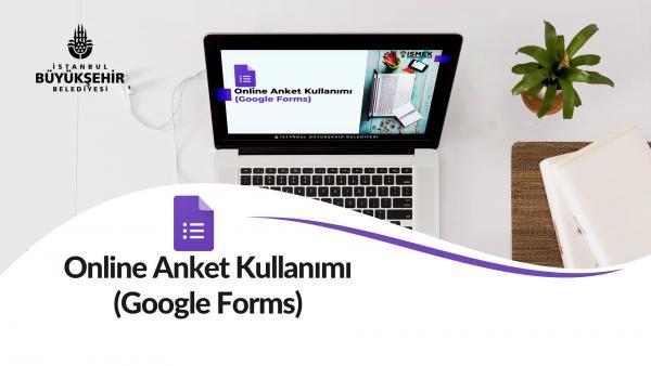 Online Anket Kullanımı(Google Formlar)