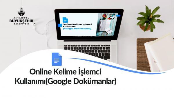 Online Kelime İşlemci Kullanımı (Google Dokümanlar)