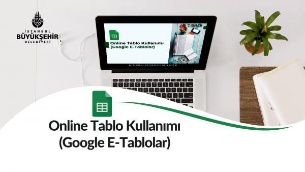 Online Tablo Kullanımı (Google E-Tablolar)
