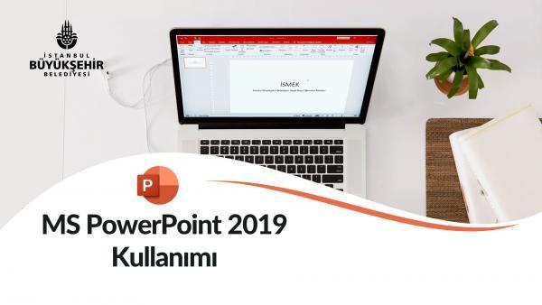 MS Powerpoint 2019 Kullanımı