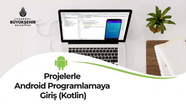Projelerle Android Programlamaya Giriş (Kotlin)