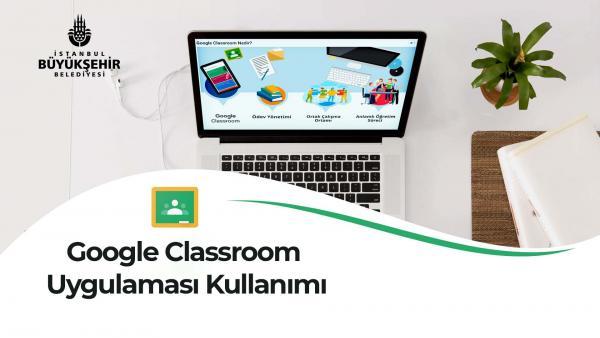 Eğitimde Google Classroom Kullanımı