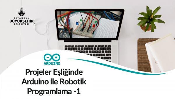 Projeler Eşliğinde Arduino ile Robotik Programlama - 1