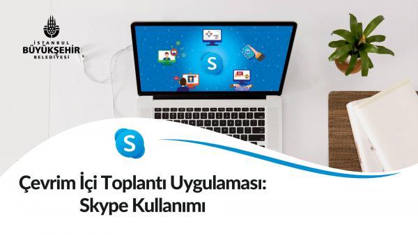 Çevrim İçi Toplantı Uygulaması: Skype Kullanımı