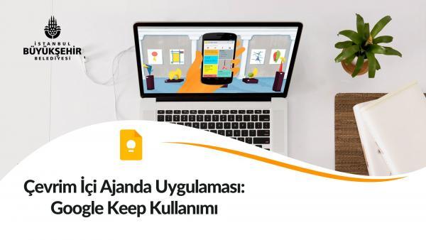 Çevrim İçi Ajanda Uygulaması: Google Keep Kullanımı